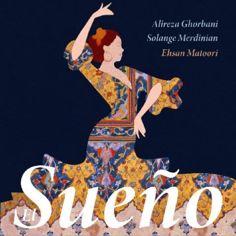 Alireza Ghorbani - El Sueno